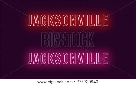 Neon Name Of Jacksonville City In Usa. Vector Text Of Jacksonville, Neon Inscription With Backlight