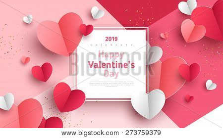 Valentines Day Concept Background. Vector Illustration. 3d Red And Pink Paper Hearts With White Squa