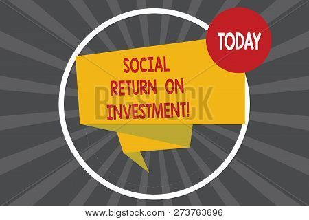 Writing Note Showing Social Return On Investment. Business Photo Showcasing Invest Part Of The Earni