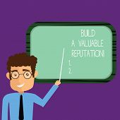 Conceptual hand writing showing Build A Valuable Reputation. Business photo showcasing Good service for great customer reviews Man Holding Stick Pointing to Wall Mounted Blank Color Board. poster