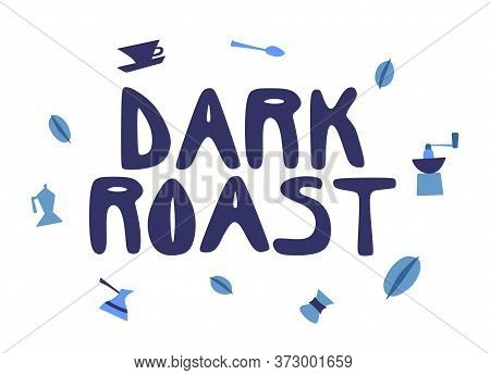 Vector Logo For Coffee, Typeface For Title Mixed Coffee, Heap Of Dark Roasted, Green Raw And Light M