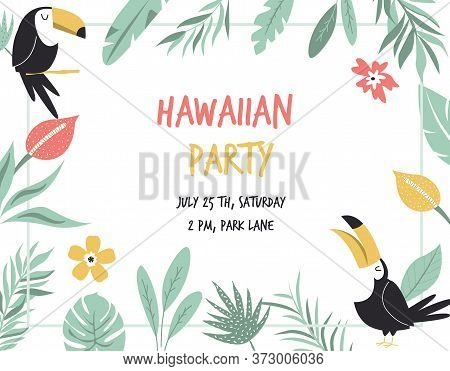 Hawaiian Card With Toucans, Flowers And Palm Leaves. Invitation Template, Banner, Card, Poster, Flye