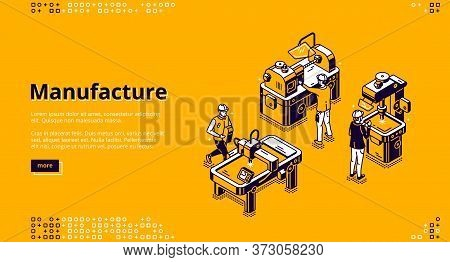 Manufacture Isometric Landing Page. Industrial Stuff Production On Modern Plant. Workers In Robe On