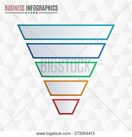 Funnel Or Cone Symbol. Business Pyramid With 5 Steps, Options Or Levels. Marketing And Sales Infogra