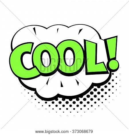 Comic Lettering Cool. Comic Speech Bubble With Emotional Text Cool. Vector Bright Dynamic Cartoon Il
