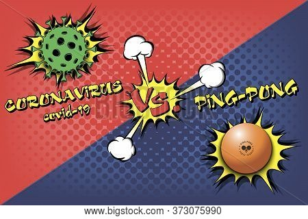Banner Ping-pong Against Coronavirus. Ping-pong Ball Vs Covid-19. Cancellation Of Sports Tournaments