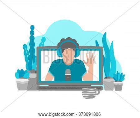 Vector Flat Illustration With Laptop And Person (on Screen) At Home Recordind Video On Webcam. Remot
