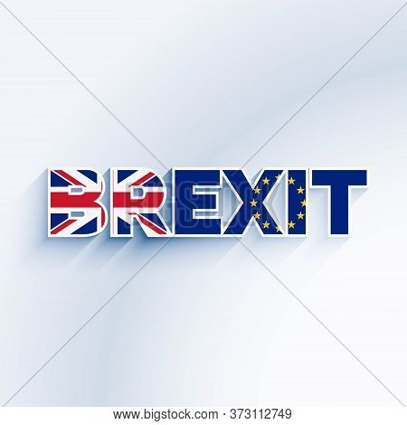 Brexit Text With United Kingdom And Eu Flag Vector Design Illustration