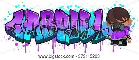 Gabriel. A Cool Graffiti Name Illustration Inspired By Graffiti And Street Art Culture. Vivid Vibran