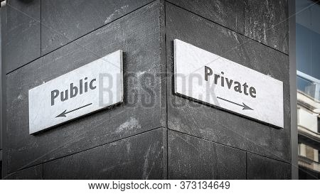 Street Sign The Direction Way To Private Versus Public
