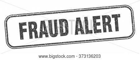 Fraud Alert Stamp. Fraud Alert Square Grunge Sign. Label