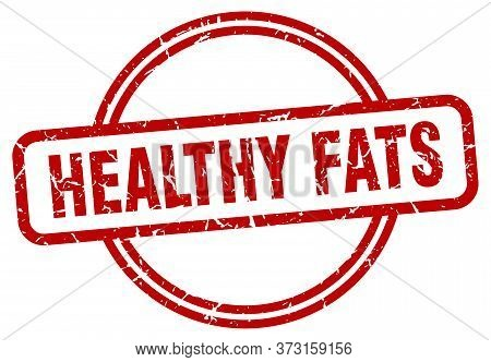 Healthy Fats Grunge Stamp. Healthy Fats Round Vintage Stamp