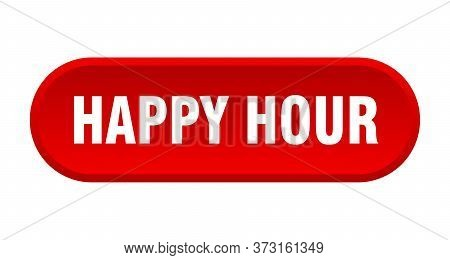 Happy Hour Button. Happy Hour Rounded Red Sign. Happy Hour
