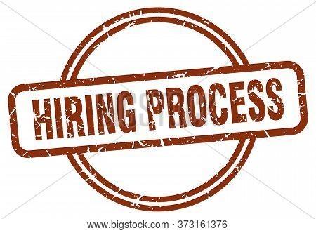 Hiring Process Grunge Stamp. Hiring Process Round Vintage Stamp