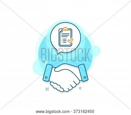 Accepted Or Confirmed Sign. Handshake Deal Complex Icon. Approved Checklist Line Icon. Report Symbol