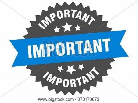 Important Sign. Important Blue-black Circular Band Label