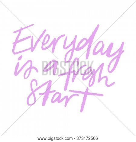 Quote - Everyday is a fresh start
