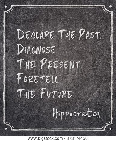 Declare The Past, Diagnose The Present, Foretell The Future - Ancient Greek Physician Hippocrates Qu