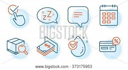 Cashback, Search Package And Calendar Signs. Sleep, Text Message And Checkbox Line Icons Set. Water