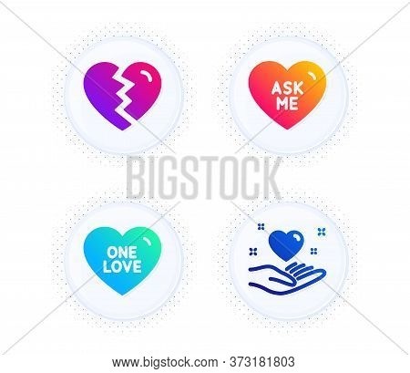 Break Up, One Love And Ask Me Icons Simple Set. Button With Halftone Dots. Hold Heart Sign. Divorce,