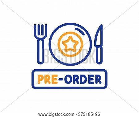 Pre-order Food Line Icon. Order Meal Sign. Restaurant Plate, Fork And Knife Symbol. Colorful Thin Li