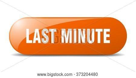 Last Minute Button. Last Minute Sign. Key. Push Button.