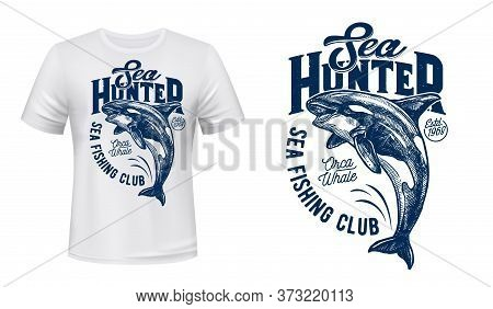Killer Whale Vector Print Mockup Of Fishing Sport Club T-shirt Design. Orca, Sea Or Ocean Animal Jum