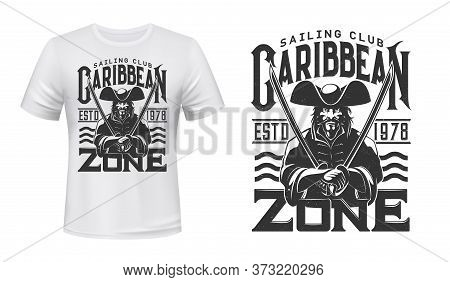 Captain Pirate Vector Mockup Of T-shirt Print, Sailing And Yachting Sport Club Design. Caribbean Buc