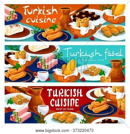 Turkish Cuisine Food Menu Desserts And Sweets, Vector Turkish Meals Banners. Turkey Cafeteria And Co
