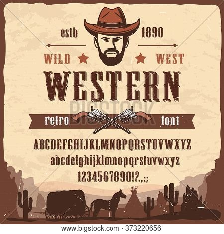 Western Font Type Wild West Style Vector Letters And Numbers. Wester Font Letters, Numbers And Symbo