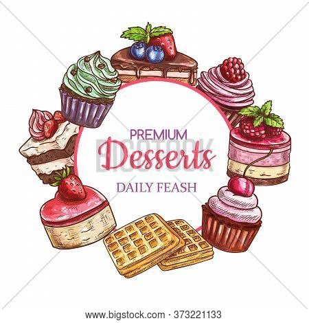 Cakes, Sweets And Desserts, Sketch Frame, Vector Pastry And Bakery Food. Hand Drawn Patisserie Sweet