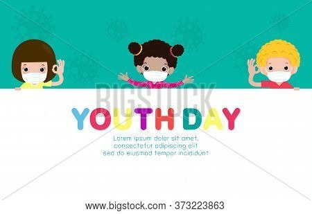 Happy Youth Day For New Normal Lifestyle Concept, Social Distancing, Group Cute Teen Holding Big Sig