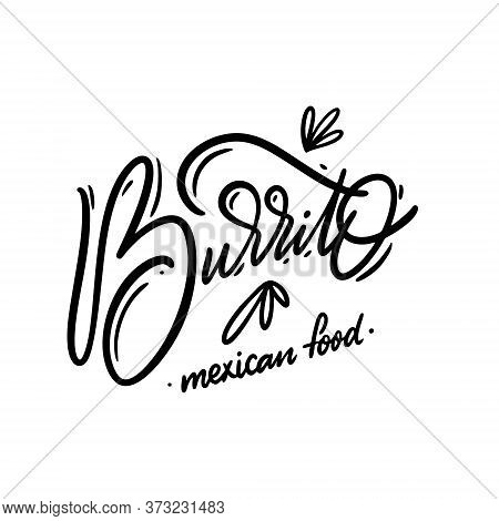Burrito Sign Lettering. Black Color Vector Illustration. Isolated On White Background.