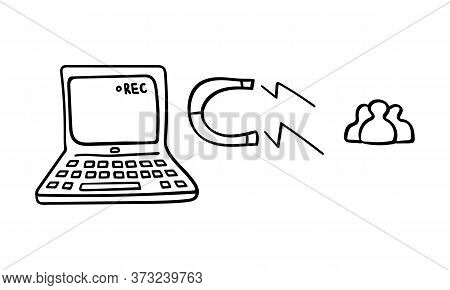 Social Media Networking Hand Drawn Concept. Laptop With Videoblog On It Pulling New Followers With M