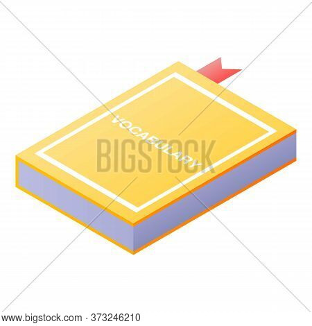 Vocabulary Book Icon. Isometric Of Vocabulary Book Vector Icon For Web Design Isolated On White Back