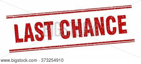 Last Chance Stamp. Last Chance Label. Square Grunge Sign