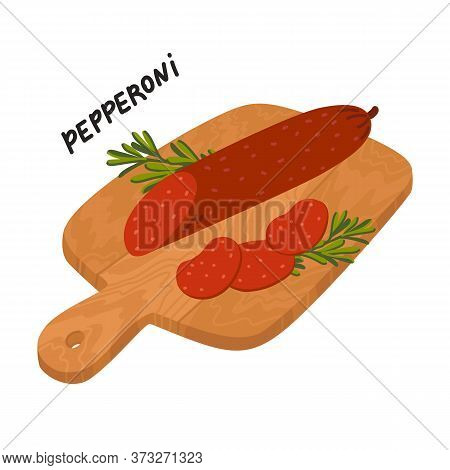 Pepperoni Sausage. Meat Delicatessen On A Wooden Cutting Board.