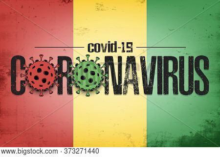 Flag Of Guinea With Coronavirus Covid-19. Virus Cells Coronavirus Bacteriums Against Background Of T