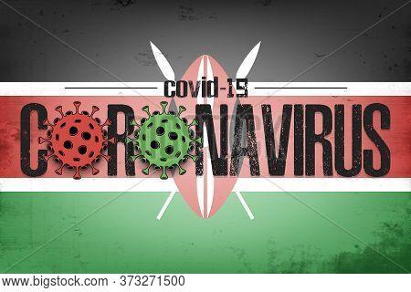 Flag Of Kenya With Coronavirus Covid-19. Virus Cells Coronavirus Bacteriums Against Background Of Th