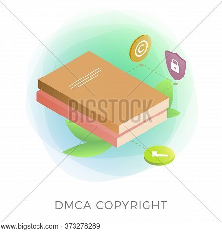 Dmca Protection - Digital Millennium Copyright Act Isometric Vector Icon. Security Content, Electron