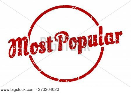 Most Popular Sign. Most Popular Round Vintage Grunge Stamp. Most Popular
