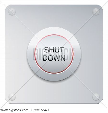 Shut Down Button On A Chrome Panel To Stop Machines Or Instruments, But Also A Company, The Society,