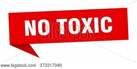 No Toxic Banner. No Toxic Speech Bubble. No Toxic Sign