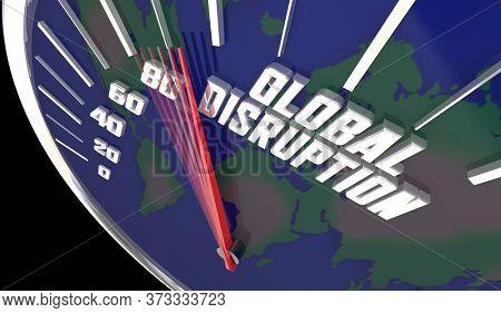 Global Disruption Speedometer Change Revolution Increase Rising 3d Illustration