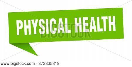 Physical Health Banner. Physical Health Speech Bubble. Physical Health Sign