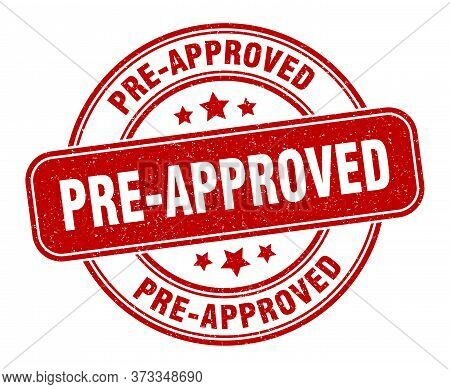 Pre-approved Stamp. Pre-approved Label. Round Grunge Sign