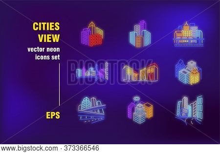 City View Neon Signs Set. Building, Skyscrapers, Streets, Avenue, Center, Downtown, Real Estate. Nig
