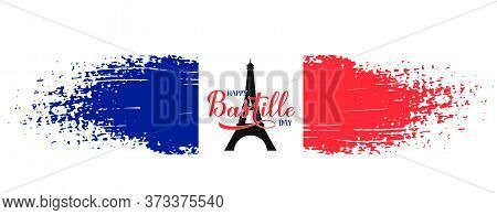 Happy Bastille Day Calligraphy Lettering With Grunge Tricolor Flag Of France And Eiffel Tower. Frenc