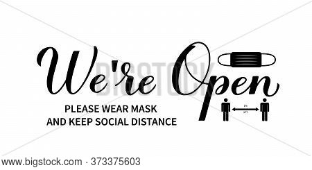 We Are Open Calligraphy Hand Lettering Signboard. Re- Opening Of Shops, Services, Restaurants, Barbe