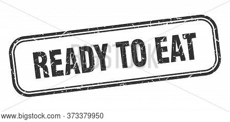 Ready To Eat Stamp. Ready To Eat Square Grunge Black Sign